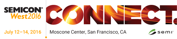 Semicon West July 12-14, 2016 | Moscone Center, San Francisco, Ca, USA